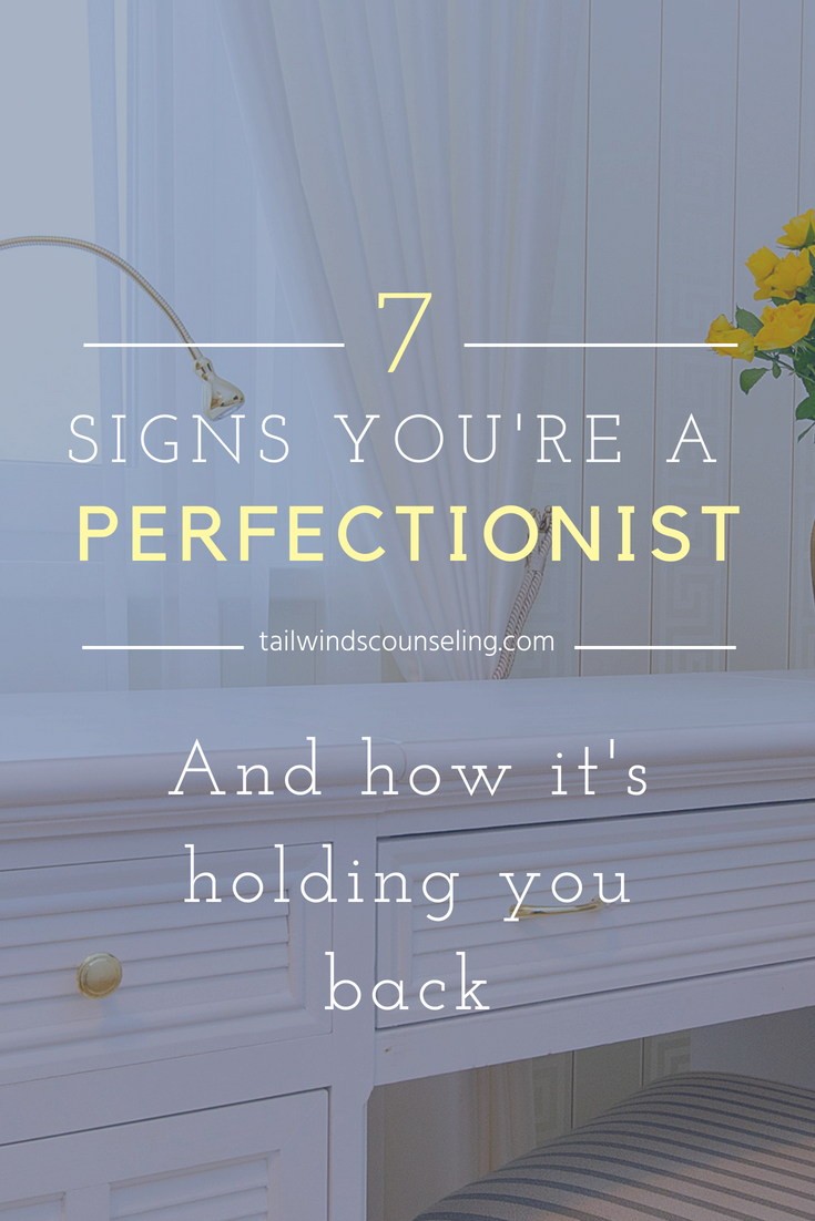 7 signs you're a perfectionist and how it's hold you back