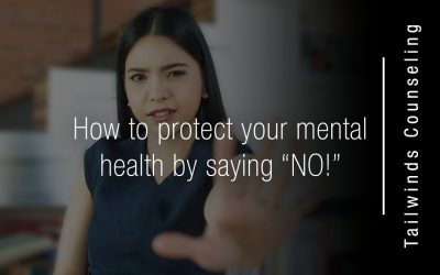 "How to protect your mental health by saying ""NO!"""